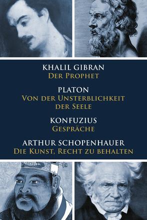 Klassiker des philosophischen Denkens von Gibran,  Khalil, Konfuzius, Platon, Schopenhauer,  Arthur