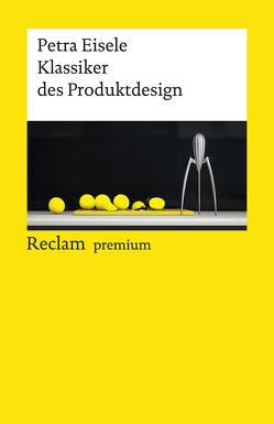 Klassiker des Produktdesign von Eisele,  Petra