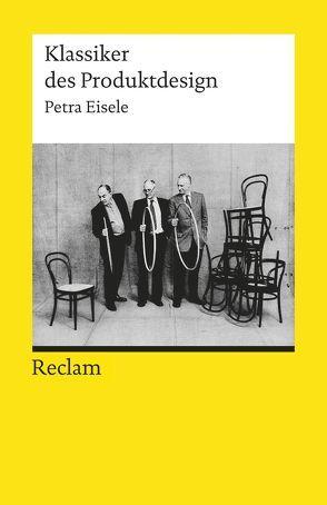Klassiker des Produktdesign von Eisele,  Petra, Schmitt,  Sarah, Weßner,  Anja