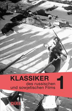 Klassiker des russischen und sowjetischen Films Bd. 1 von Klimczak,  Peter, Ostwald,  Christian, Wurm,  Barbara