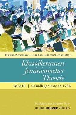 Klassikerinnen feministischer Theorie von Lutz,  Helma, Schmidbaur,  Marianne, Wischermann,  Ulla