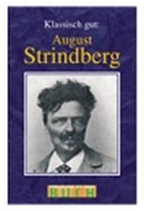 Klassisch gut: August Strindberg von Gloßmann,  Erik