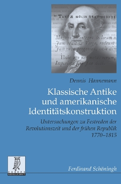 Klassische Antike und amerikanische Identitätskonstruktion von Hannemann,  Dennis