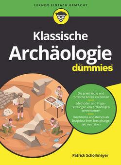 Klassische Archäologie für Dummies von Schollmeyer,  Patrick