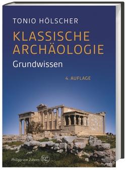 Klassische Archäologie von Hölscher,  Tonio