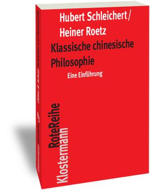Klassische chinesische Philosophie von Roetz,  Heiner, Schleichert,  Hubert