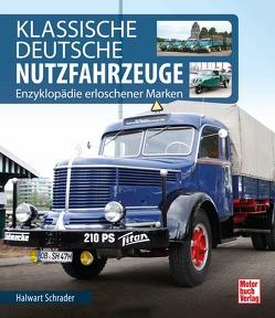 Klassische Deutsche Nutzfahrzeuge von Schrader,  Halwart
