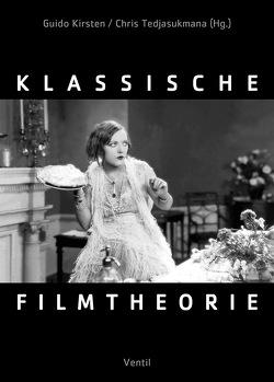 Klassische Filmtheorie von Kirsten,  Guido, Tedjasukmana,  Chris