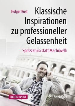 Klassische Inspirationen zu professioneller Gelassenheit von Rust,  Holger