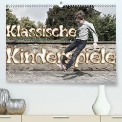 Klassische Kinderspiele (Premium, hochwertiger DIN A2 Wandkalender 2021, Kunstdruck in Hochglanz) von Grau,  Anke