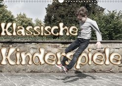 Klassische Kinderspiele (Wandkalender 2018 DIN A3 quer) von Grau,  Anke