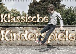 Klassische Kinderspiele (Wandkalender 2019 DIN A3 quer) von Grau,  Anke