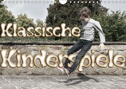 Klassische Kinderspiele (Wandkalender 2019 DIN A4 quer) von Grau,  Anke