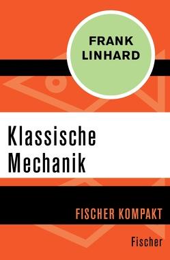 Klassische Mechanik von Linhard,  Frank