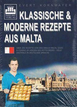 Klassische & moderne Rezepte aus Malta von Kornmayer,  Evert