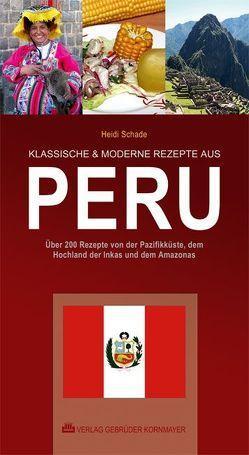 KLASSISCHE & MODERNE REZEPTE AUS PERU von Bellina,  José Luis, Kauffmann Doig,  Federico, Schade,  Heidi