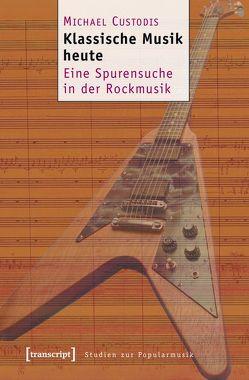 Klassische Musik heute von Custodis,  Michael