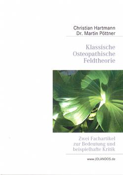 Klassische osteopathische Feldtheorie von Biggs,  Henry, Christian,  Hartmann, Pöttner,  Martin