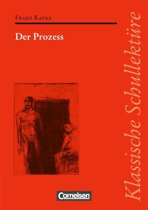 Klassische Schullektüre / Der Prozess von Kafka,  Franz, Mittelberg,  Ekkehart
