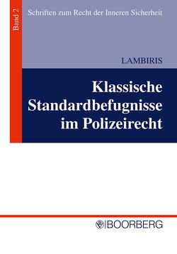Klassische Standardbefugnisse im Polizeirecht von Lambiris,  Andreas
