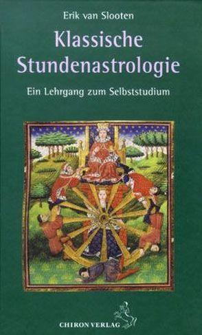 Klassische Stundenastrologie von Slooten,  Erik van