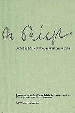 Klassische Texte der Wiener Schule der Kunstgeschichte / I. Abteilung / Gesammelte Aufsätze von Riegl,  Alois, Rosenauer,  Artur, Sedlmayr,  Hans