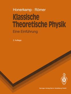 Klassische Theoretische Physik von Honerkamp,  Josef, Römer,  Hartmann