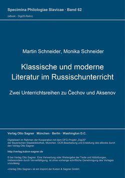 Klassische und moderne Literatur im Russischunterricht von Schneider,  Martin, Schneider,  Monika