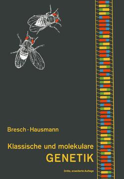 Klassische und molekulare Genetik von Bresch,  Carsten, Hausmann,  R.