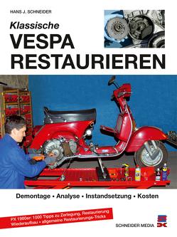 Klassische Vespa restaurieren von Schneider,  Hans J.