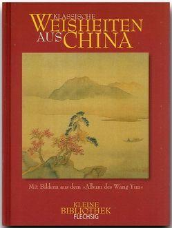 Klassische Weisheiten aus China von Kurzer,  Michael
