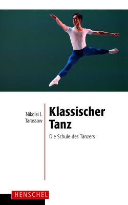 Klassischer Tanz von Gommlich,  Werner, Puttke,  Martin, Tarassow,  Nikolai I.