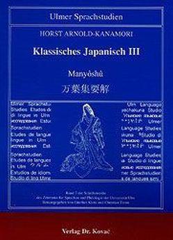 Klassisches Japanisch / Manyôshû von Arnold-Kanamori,  Horst