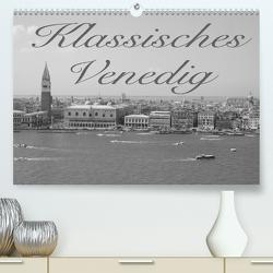 Klassisches Venedig (Premium, hochwertiger DIN A2 Wandkalender 2021, Kunstdruck in Hochglanz) von Helmke,  Sebastian