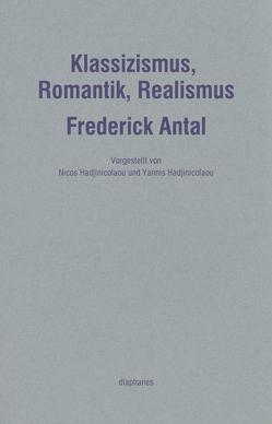 Klassizismus, Romantik, Realismus von Antal,  Frederick
