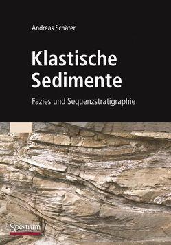 Klastische Sedimente von Schäfer,  Andreas