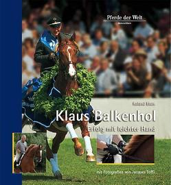 Klaus Balkenhol – Erfolg mit leichter Hand von Blum,  Roland, Toffi,  Jacques