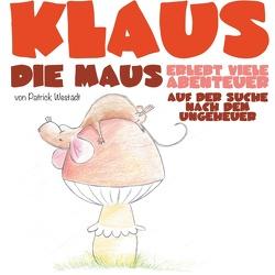 Klaus die Maus von Westädt,  Patrick