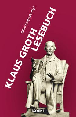 Klaus Groth Lesebuch von Langhanke,  Robert