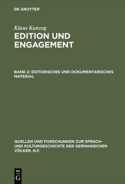 Klaus Kanzog: Edition und Engagement / Editorisches und dokumentarisches Material von Kanzog,  Klaus