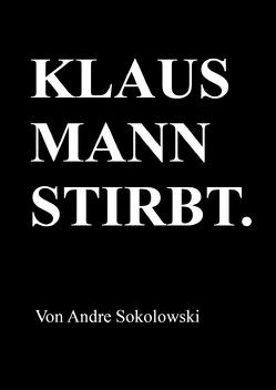 KLAUS MANN STIRBT. von Sokolowski,  Andre