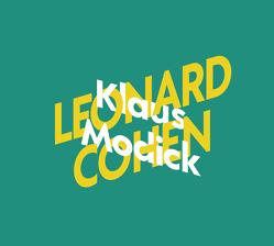 Klaus Modick über Leonard Cohen von Modick,  Klaus