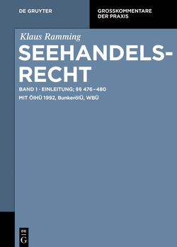 Klaus Ramming: Seehandelsrecht / Einleitung; §§ 476 – 480 von Ramming,  Klaus