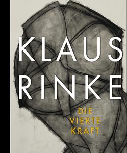 Klaus Rinke. Die vierte Kraft von Fleck,  Robert, Rinke,  Klaus, Smerling,  Walter