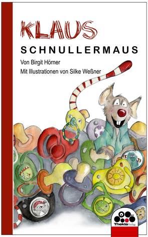 Klaus Schnullermaus von Hörner,  Birgit, Weßner,  Dirk, Weßner,  Silke
