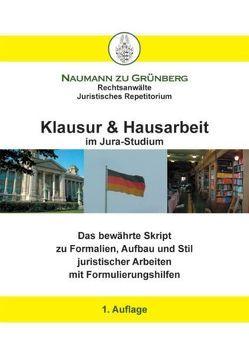 Klausur & Hausarbeit im Jura-Studium von Naumann zu Grünberg,  Dirk