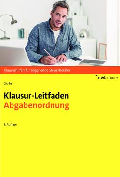 Klausur-Leitfaden Abgabenordnung von Grosse,  Thomas