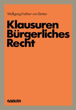 Klausuren Bürgerliches Recht von Stetten,  Wolfgangvon