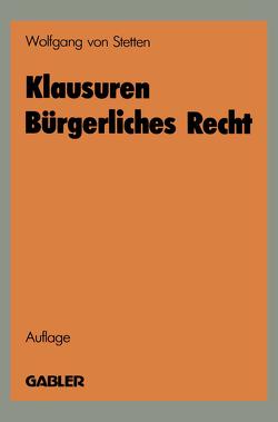 Klausuren Bürgerliches Recht von von Stetten,  Wolfgang