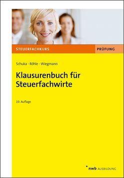 Klausurenbuch für Steuerfachwirte von Röhle,  Hans Joachim, Schuka,  Volker, Wiegmann,  Thomas